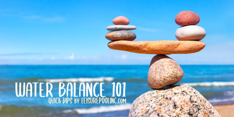 Pool Care 101 - Quick Dips - How to Balance you Pool Water - Swimming Pool Care Guides by LeisurePoolinc.com